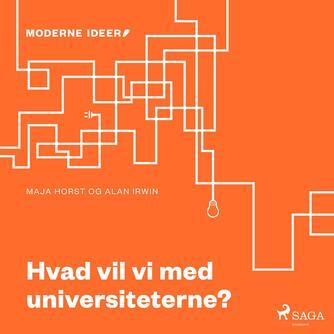 : Hvad vil vi med universiteterne?