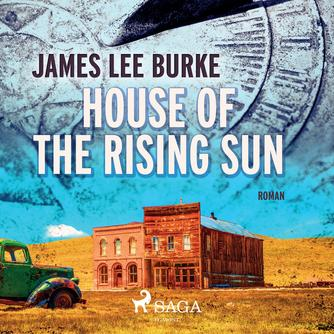 James Lee Burke: House of the rising sun : roman