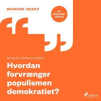 Mogens Herman Hansen (f. 1940): Hvordan forvrænger populismen demokratiet?
