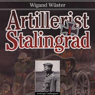 Wigand Wüster: Artillerist i Stalingrad