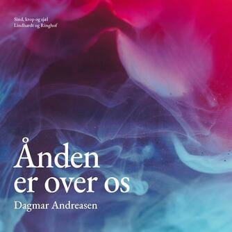 Dagmar Andreasen (f. 1920): Ånden er over os : ny videnskab, nye erkendelser, nye værdinormer