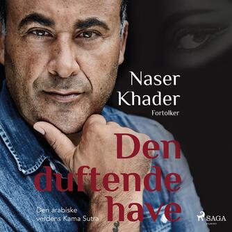 Naser Khader: Naser Khader fortolker Den duftende have