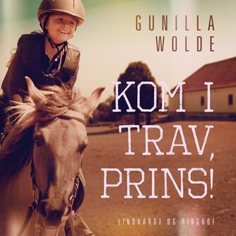 Gunilla Wolde: Kom i trav, Prins!