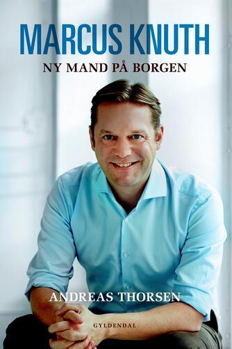 Andreas Thorsen (f. 1989): Marcus Knuth : ny mand på Borgen