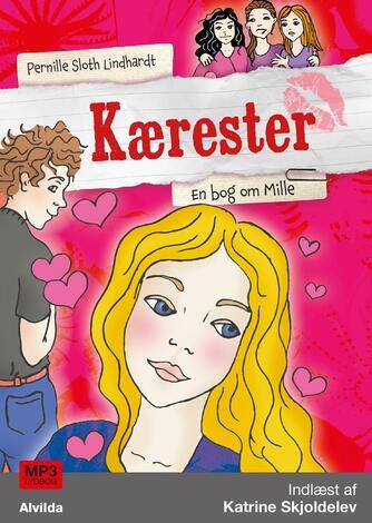 Pernille Sloth Lindhardt: Kærester : anden bog om Mille