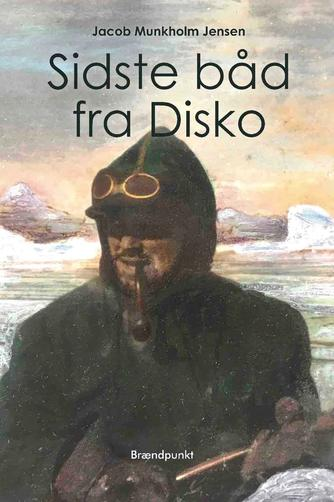 Jacob Munkholm Jensen (f. 1974): Sidste båd fra Disko