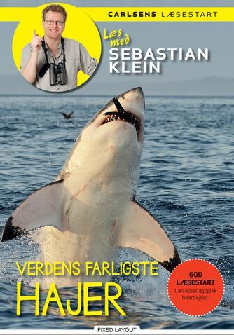 Sebastian Klein, Rikke Klein: Verdens farligste hajer