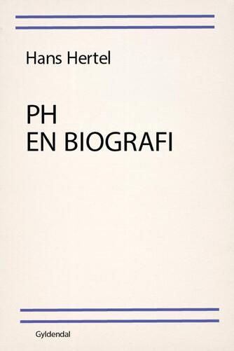 Hans Hertel: PH - en biografi