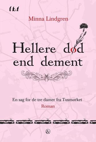 Minna Lindgren (f. 1963): Hellere død end dement