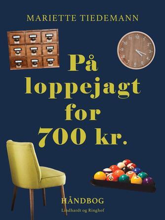 Mariette Tiedemann: På loppejagt for 700 kr.