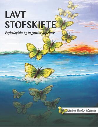Sidsel Bekke-Hansen (f. 1977): Lavt stofskifte : psykologiske og kognitive aspekter