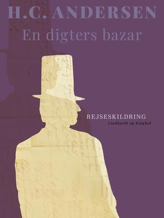 H. C. Andersen (f. 1805): En Digters Bazar