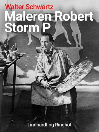 Walter Schwartz: Maleren Robert Storm P.