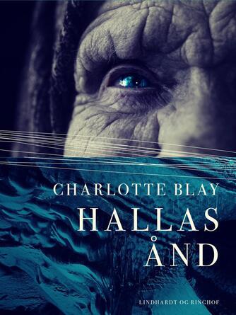 Charlotte Blay: Hallas ånd : roman