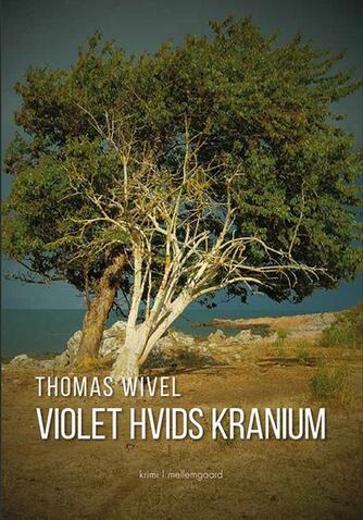 Thomas Wivel: Violet Hvids kranium : krimi