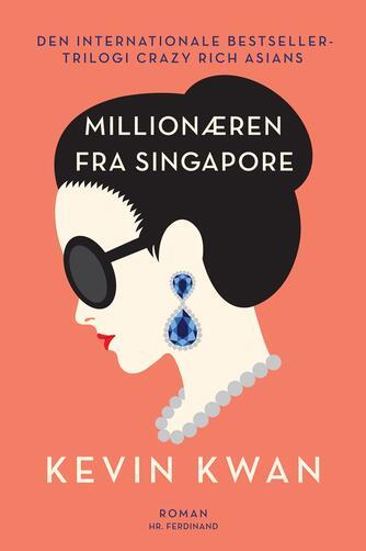 Kevin Kwan: Millionæren fra Singapore : roman