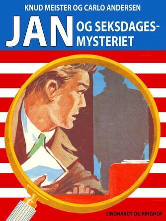 : Jan og seksdages-mysteriet