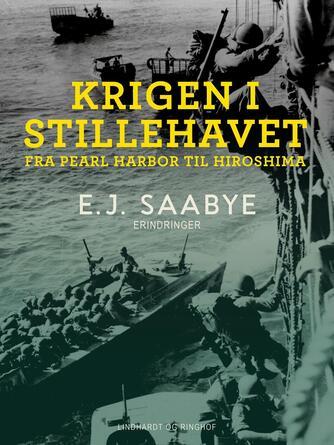 E. J. Saabye: Krigen i Stillehavet : fra Pearl Harbor til Hiroshima