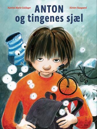 Katrine Marie Guldager, Kirsten Raagaard: Anton og tingenes sjæl