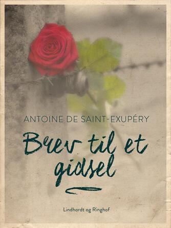 Antoine de Saint-Exupéry: Brev til et Gidsel