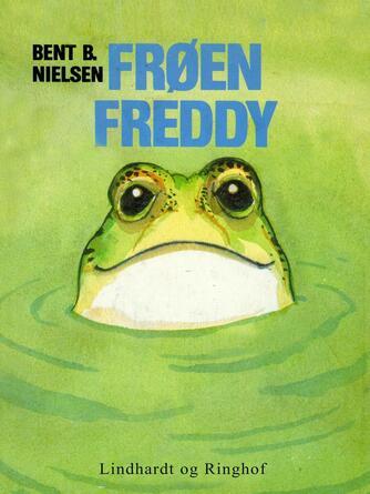 Bent B. Nielsen (f. 1949): Frøen Freddy