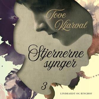 Tove Kjarval: Stjernerne synger : roman fra København fra 1800-1857. Bind 3, Den rige fugl