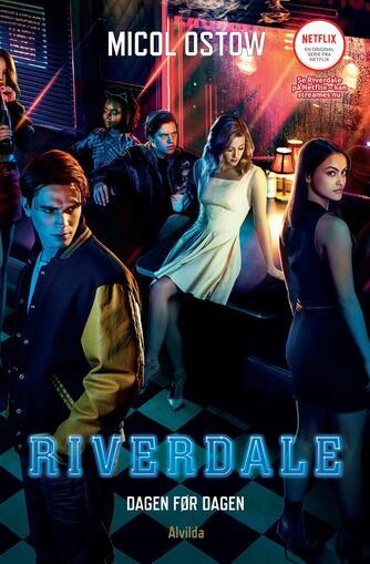 Micol Ostow: Riverdale - dagen før dagen