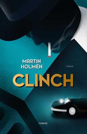 Martin Holmén (f. 1974): Clinch