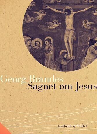 Georg Brandes: Sagnet om Jesus