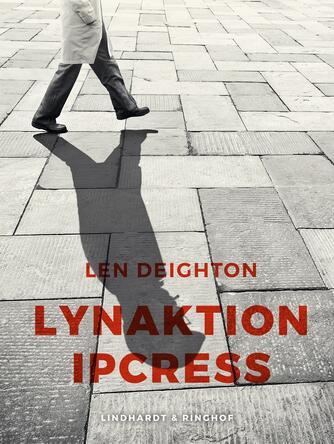 Len Deighton: Lynaktion Ipcress