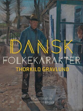 Thorkild Gravlund: Dansk Folkekarakter : Sjællændere og Jyder : Fynboer : Lollændere og Falstringer