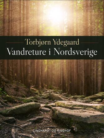 Torbjørn Ydegaard: Vandreture i Nordsverige : Abisko-Kebnekaise