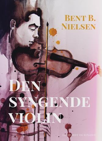 Bent B. Nielsen (f. 1949): Den syngende violin