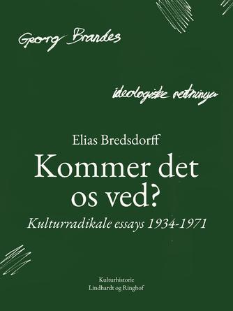Elias Bredsdorff: Kommer det os ved? : kulturradikale essays 1934-1971
