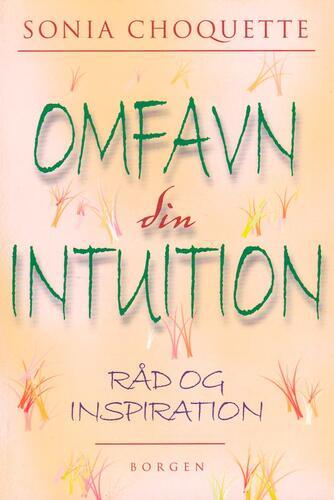 Sonia Choquette: Omfavn din intuition : råd og inspiration