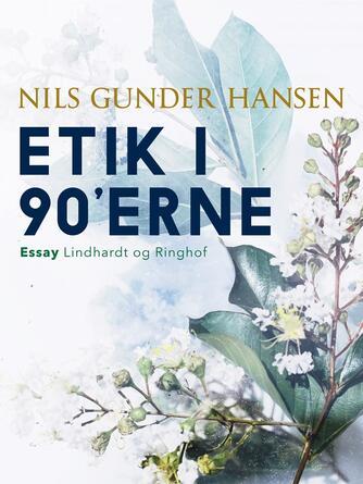 Nils Gunder Hansen: Etik i 90'erne