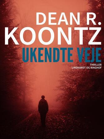 Dean R. Koontz: Ukendte veje