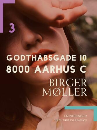 Birger Møller (f. 1941): Godthåbsgade 10, 8000 Aarhus C