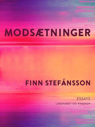 Finn Stefánsson: Modsætninger : essays