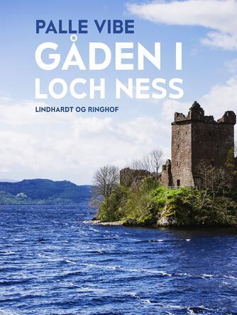 Palle Vibe: Gåden i Loch Ness
