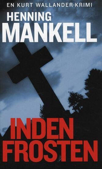 Henning Mankell: Inden frosten : kriminalroman