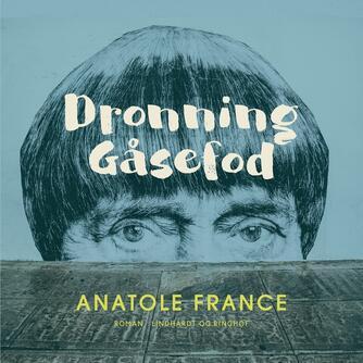 Anatole France: Dronning Gåsefod