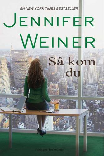 Jennifer Weiner: Så kom du