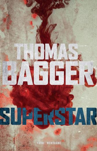 Thomas Bagger (f. 1981): Superstar : krimi