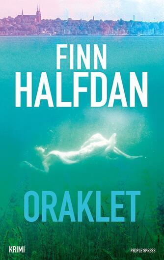 Finn Halfdan (f. 1967): Oraklet : krimi
