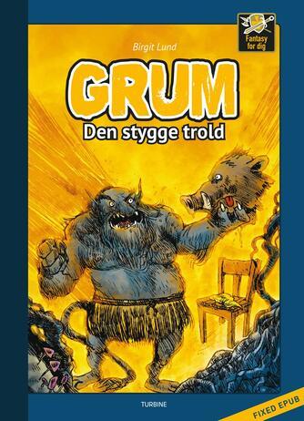 Birgit Lund (f. 1948): Grum - den stygge trold