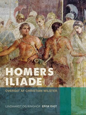 Homer: Homers Iliade : episk digt