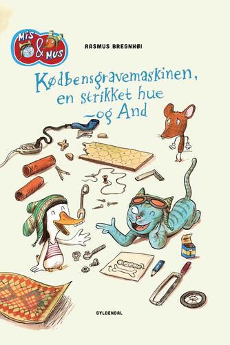 Rasmus Bregnhøi: Kødbensgravemaskinen, en strikket hue - og And
