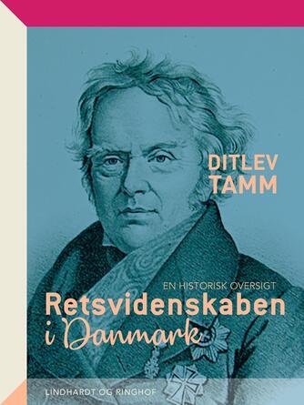 Ditlev Tamm: Retsvidenskaben i Danmark : en historisk oversigt