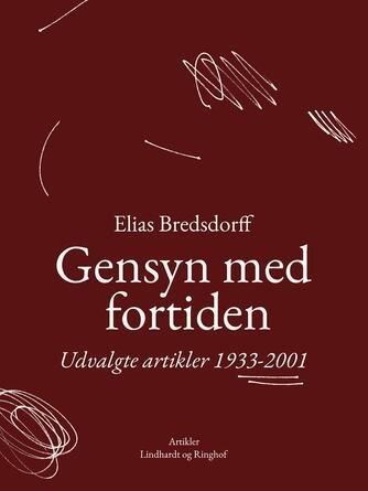 Elias Bredsdorff: Gensyn med fortiden : udvalgte artikler 1933-2001